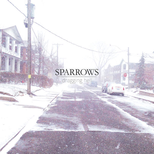 Sparrows - Dragging Hell [EP] (2015)