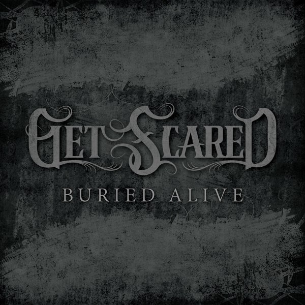 Get Scared - Buried Alive [single] (2015)