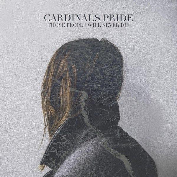 Cardinals Pride - Those People Will Never Die [EP] (2015)