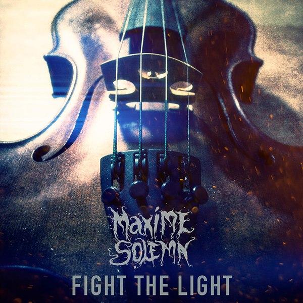 Maxime Solemn - Fight the Light [single] (2015)