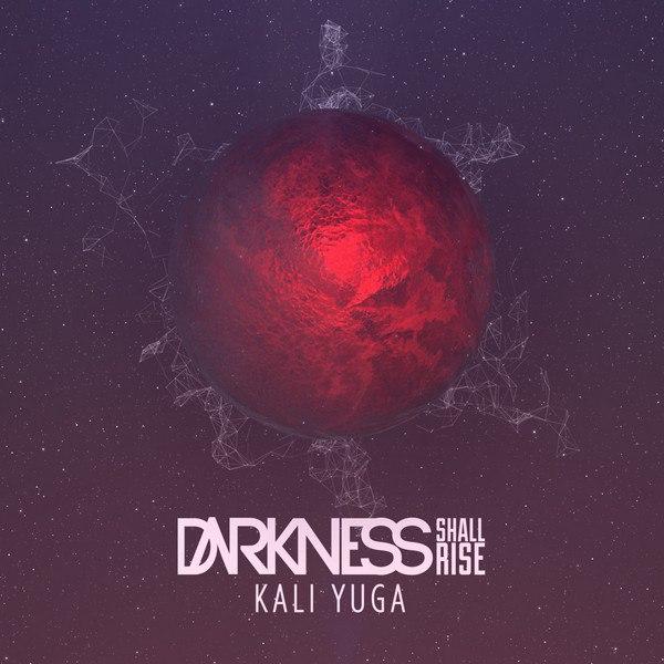 Darkness Shall Rise - Kali Yuga (2015)