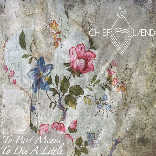 Chiefland - To Part Means to Die a Little [EP] (2015)