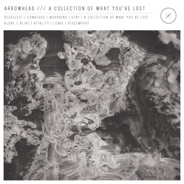 Arrowhead - A Collection of What You've Lost (2015)
