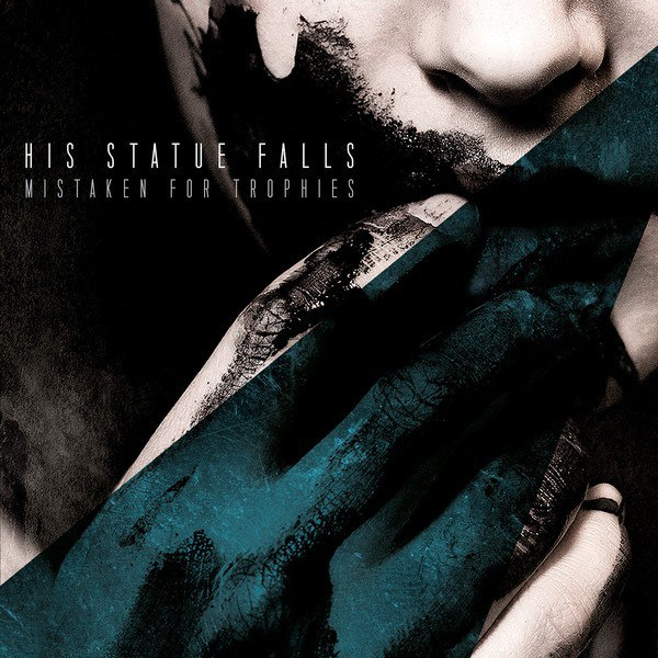 His Statue Falls - Mistaken for Trophies (2012)