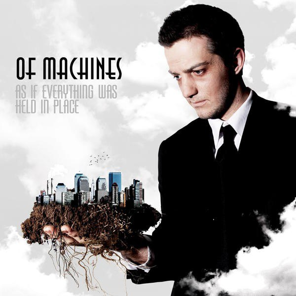 Of Machines - As if Everything Was Held in Place (2009)