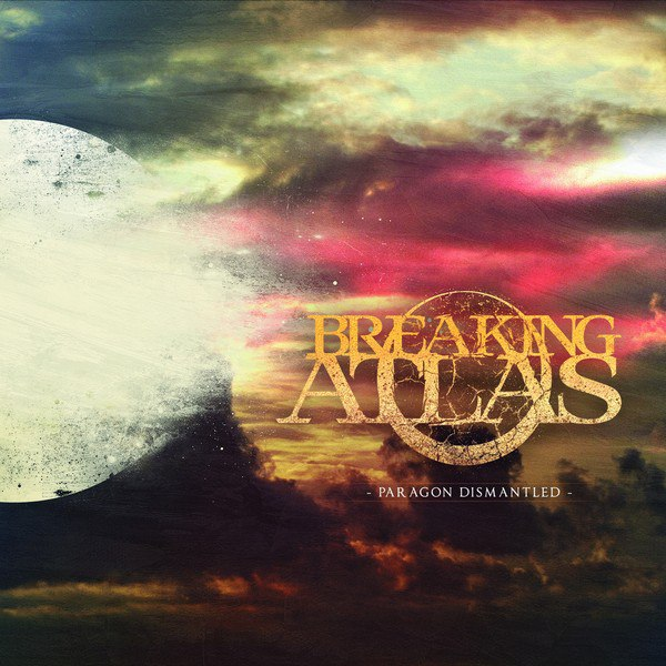 Breaking Atlas - Paragon Dismantled [EP] (2015)