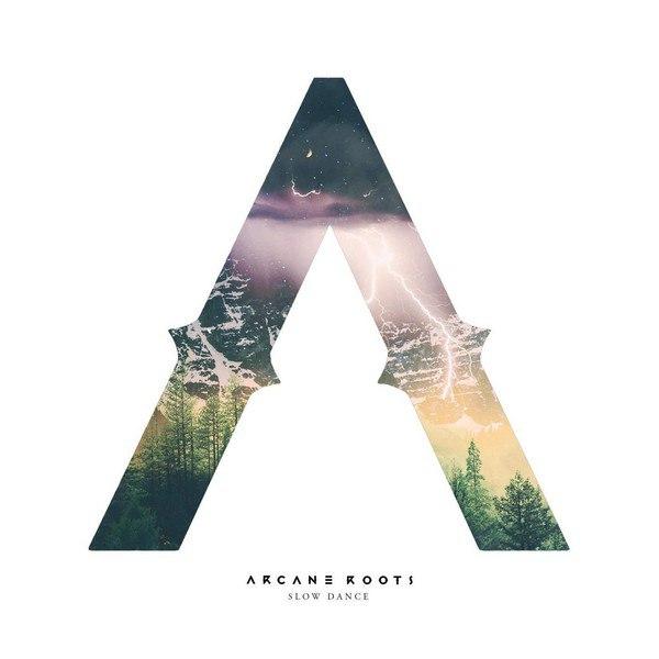 Arcane Roots - Slow Dance [single] (2015)
