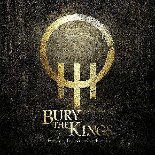 Bury the Kings - Elegies [EP] (2015)