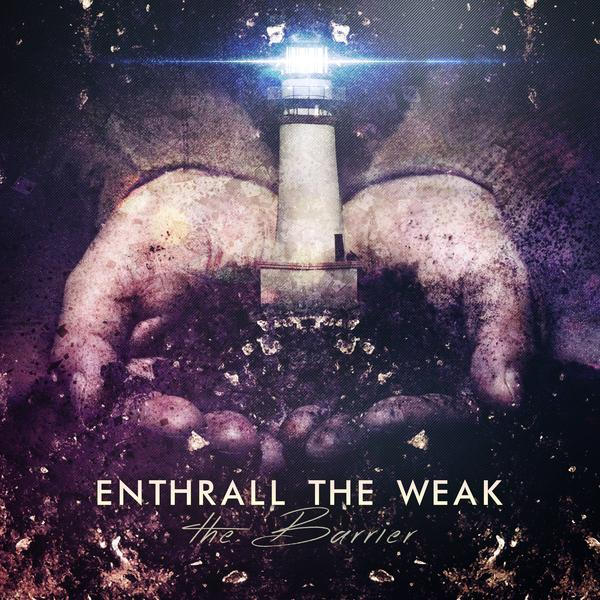 Enthrall The Weak - The Barrier [EP] (2015)