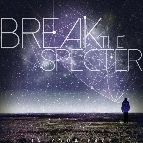 IN YOUR FACE - Break the Specter [EP] (2015)