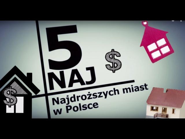 Najdroższe miasta w Polsce - 5 Naj