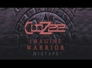 CloZee - Imagine Warrior [Mixtape] Tribal Trap / World Bass / Glitch Hop mix