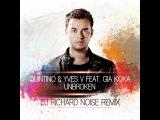 Quintino &amp Yves V feat. Gia Koka - Unbroken (DJ Richard Noise Remix)