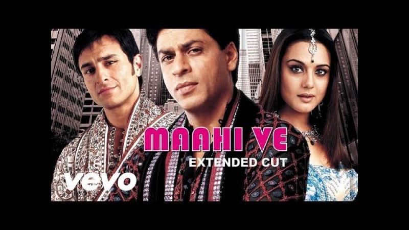 Kal Ho Naa Ho - Maahi Ve Video   Shahrukh Khan, Saif, Preity