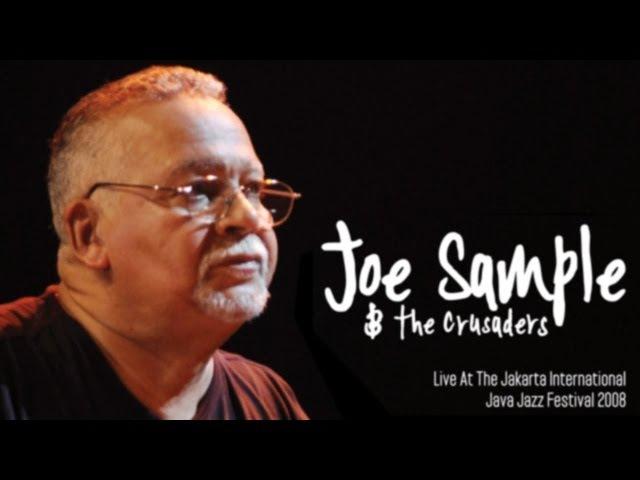Joe Sample The Crusaders I Felt the Love Live At Java Jazz Festival 2008