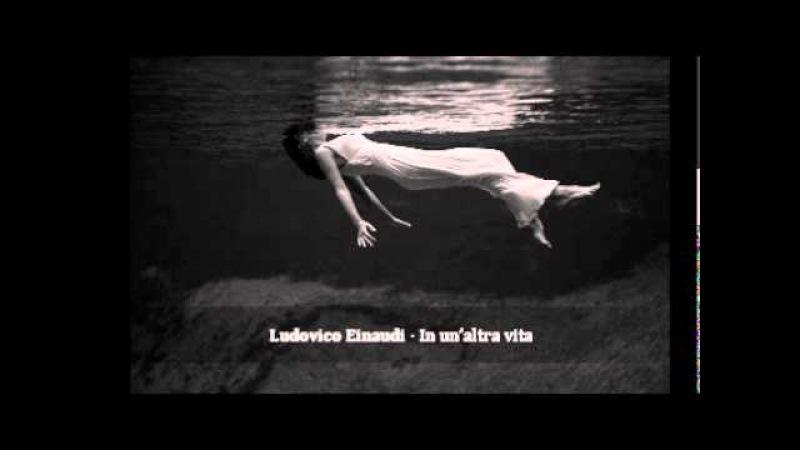 Ludovico Einaudi In un'altra vita
