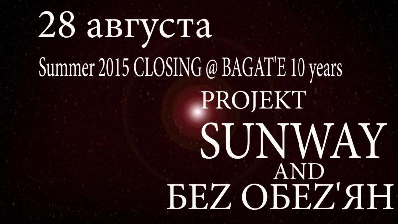 Summer 2015 CLOSING @ BAGAT'E 10 years