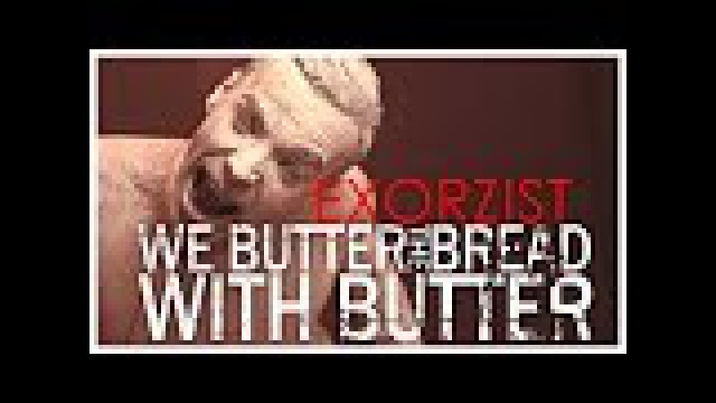 WE BUTTER THE BREAD WITH BUTTER - Exorzist official clip AFM Records