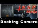 KSP Mods - Docking Camera