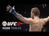 EA SPORTS UFC 2 | Vision Trailer | Xbox One, PS4