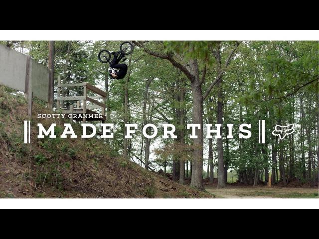 FOX BMX - SCOTTY CRANMER - MADE FOR THIS
