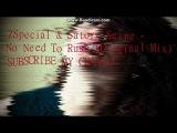 2Special &amp Satory Seine - No Need To Rush (Original Mix)