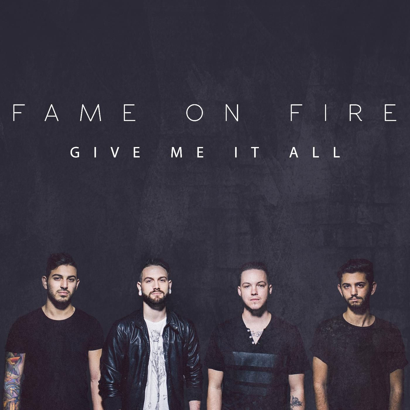 Fame On Fire - Give Me It All [single] (2016)