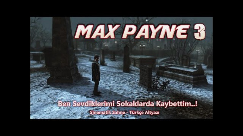 Max Payne 3 - Ben Sevdiklerimi Sokaklarda Kaybettim - Sinematik Sahne - Türkçe Altyazı