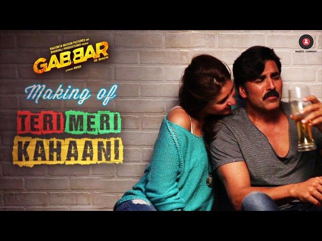 Making Of Teri Meri Kahaani | Gabbar Is Back | Akshay Kumar Kareena Kapoor