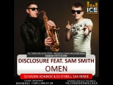 Disclosure feat. Sam Smith - Omen (DJ Vadim Adamov &amp Dj O'Neill Sax Radio Edit)