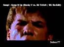 Snap! - Keep It Up Rocky V vs. DJ 7eVeN - RUS Re-Edit