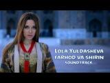 Lola Yuldasheva - Farhod va Shirin  Лола Юлдашева - Фарход ва Ширин (soundtrack)