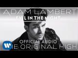 Adam Lambert - Evil In The Night Official Audio