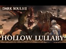 Dark Souls II - PS3/X360/PC - Hollow Lullaby English Trailer