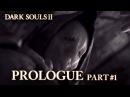Dark Souls II PS3 X360 PC Prologue Part 1 Trailer