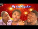 My Sex Teacher - Latest Nigerian Nollywood Movie