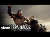 Spartacus War of the Damned Official Trailer STARZ
