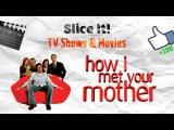 Slice It! Как я встретил вашу маму HIMYM - лучшие моменты