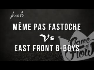 GAME OF FLOW BATTLE -Finale - Même pas fastoche (france)  Vs East Front B-Boys (Ukraine)