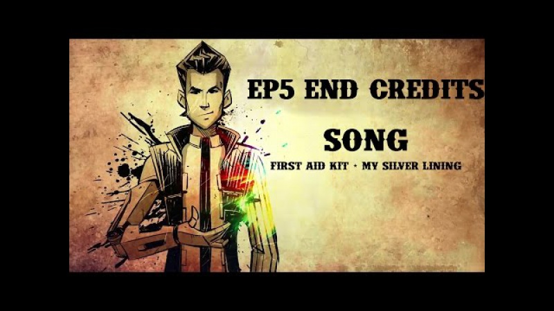 Tales From The Borderlands Episode 5 End Credits Song (My Silver Lining)