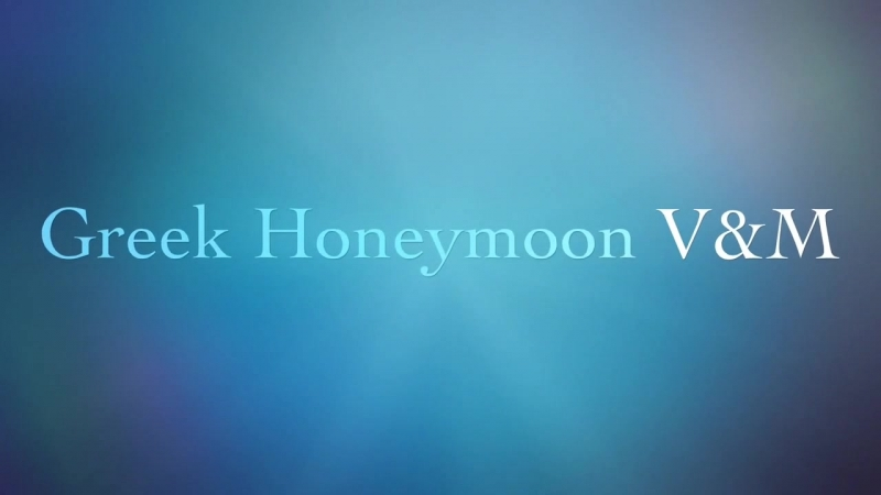 Greek Honeymoon VM trailer