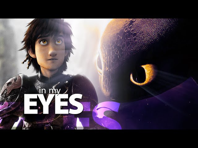 Hiccup Toothless | In My Eyes {HTTYD}