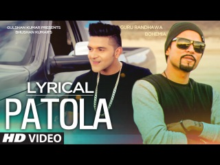 'Patola' Full Song with LYRICS | Guru Randhawa Feat. Bohemia