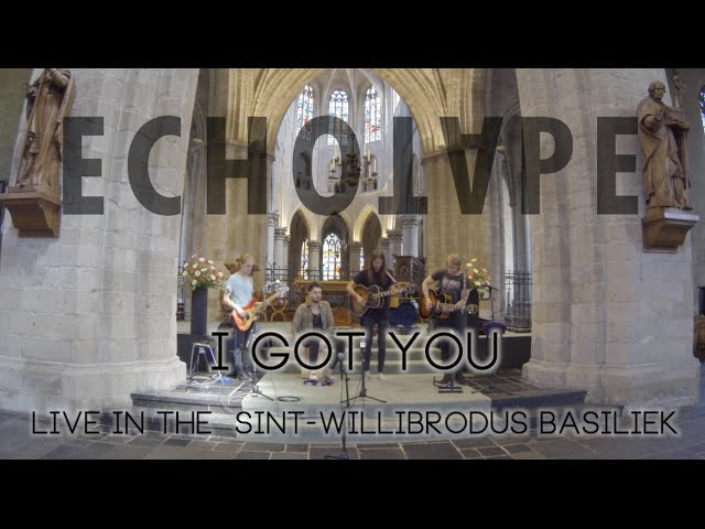 Echotape - I Got You (Live In The Sint-Willibrodus Basiliek)