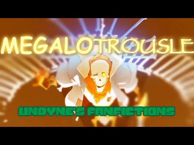 (Day Green Undertale Bomb) - Megalotrousle (Papyrus Genocide AU Battle Theme)