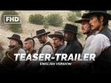 ENG | Тизер-трейлер №1: «Великолепная семерка / The Magnificent Seven» 2016