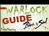 Мастер Духов Warlock Обзор и ГАЙД Полный и Подробный Blade and Soul