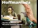 Hoffmaniada The first 30 minutes of the movie Stanislav Sokolov
