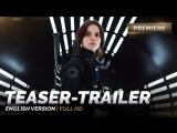 ENG | Тизер-трейлер: «Изгой-один. Звёздные войны: Истории / Rogue One: A Star Wars Story» 2016