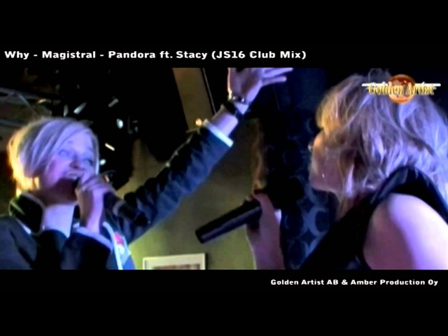 Pandora feat Stacy Why Magistral JS16 Club Mix